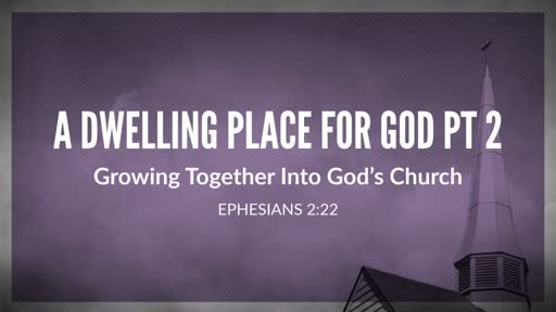 A Dwelling Place For God Pt 2