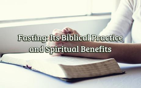 Fasting, the Biblical View (Part 1)