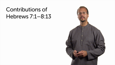 Rhetorical Force, Challenges, and Contributions of Hebrews 7:1–8:13