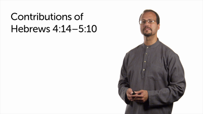 Rhetorical Force, Challenges, and Contributions of Hebrews 4:14–5:10