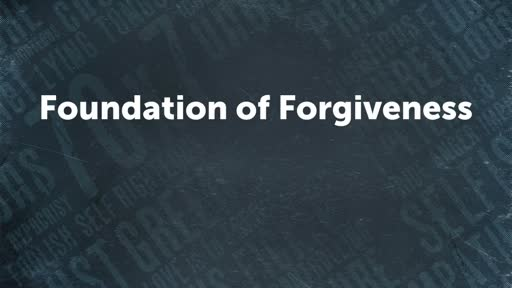 Foundation of Forgiveness