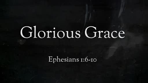 Gods's Glorious Grace (Part 2)