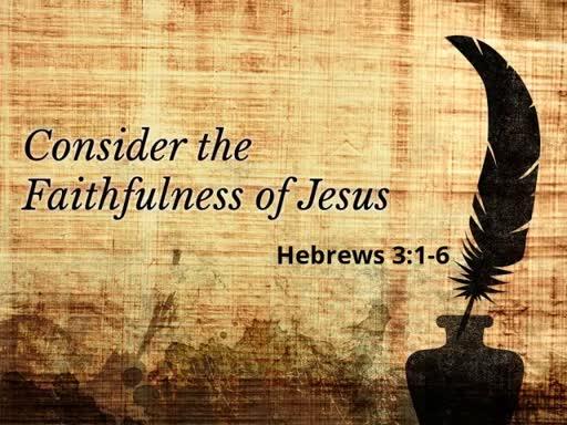 Consider the Faithfulness of Jesus