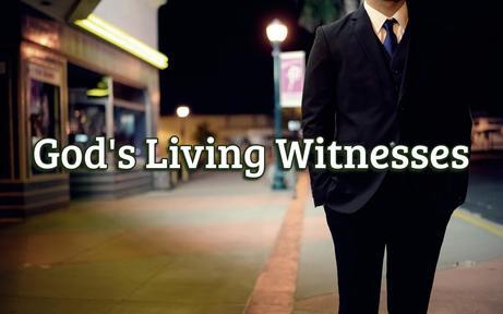 God's Living Witnesses