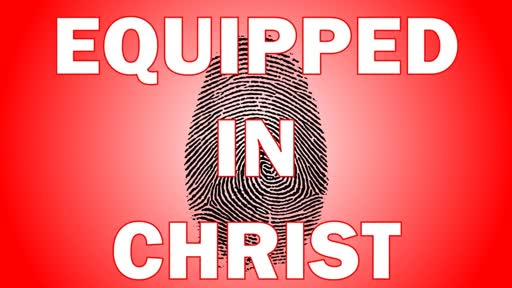 Equipped in Christ