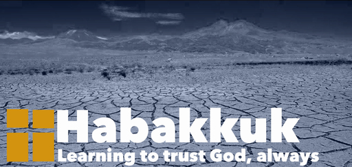 HABAKKUK-LEARNING TO TRUST GOD, ALWAYS: This Dark World