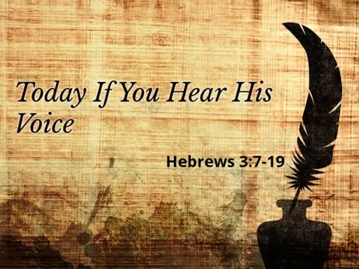 Today If You Hear His Voice