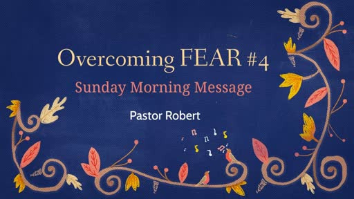 Overcoming FEAR #4