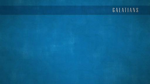 Galatians - Week 2 - 1:6-9