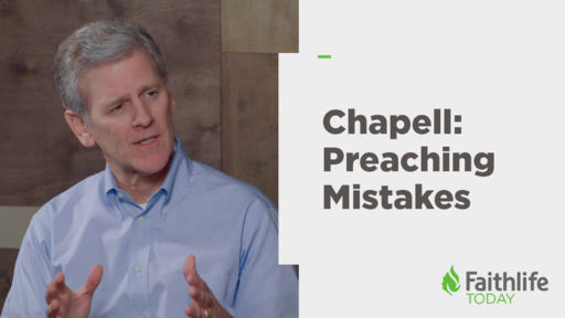 Dr. Bryan Chapell Identifies Common Preaching Mistakes