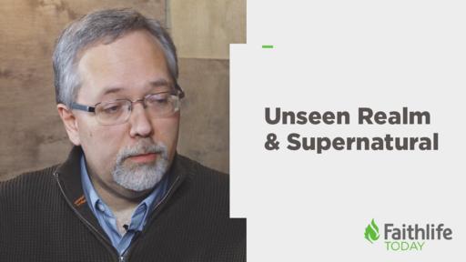 Unseen Realm & Supernatural