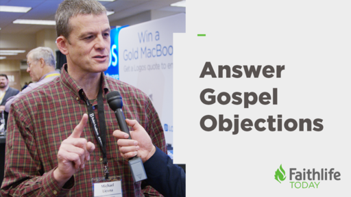 How an Aplogist Addresses Major Objections to the Gospel