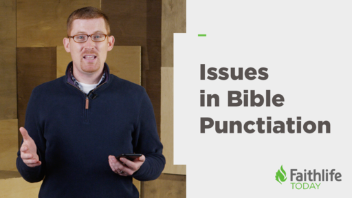 When Punctuation Causes Problems in Bible Reading