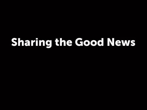 Sharing the Good News