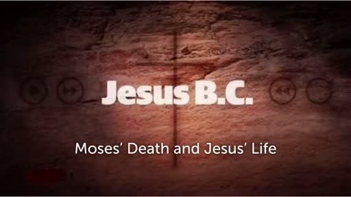 Moses' Death and Jesus' Life