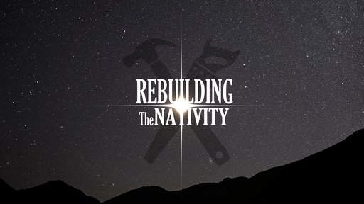REBUILDING THE NATIVITY - ANGELS: Proclamation (Week 1)