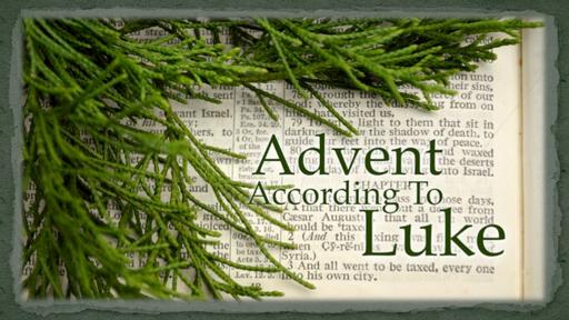 Advent According To Luke