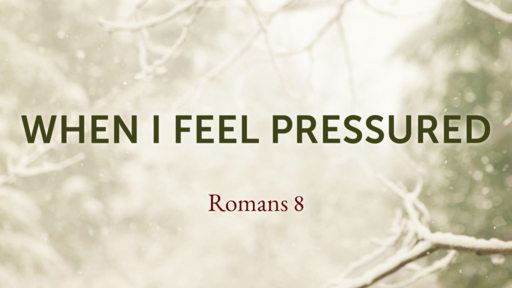 When I Feel Pressured - 12.3.17 PM