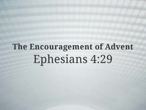 The Encouragement of Advent