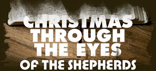 Christmas Through The Eyes of the Shepherds
