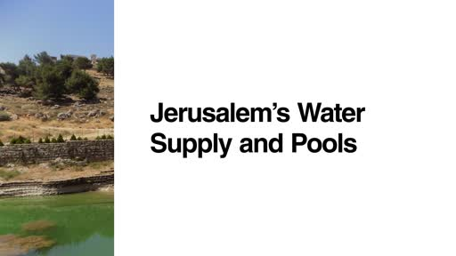 Jerusalem's Water Supply and Pools
