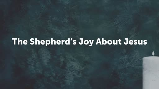 The Shepherd's Joy About Jesus