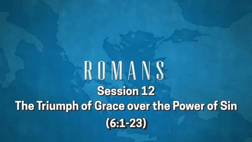Romans: Session 12 (6:1-23)
