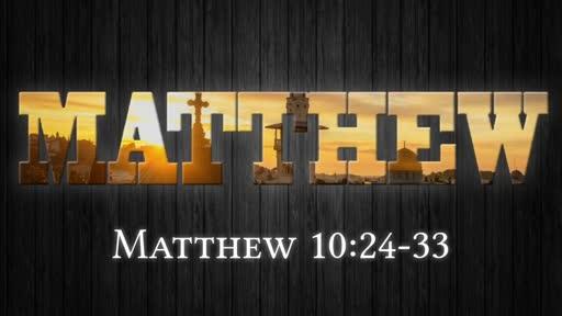 Matthew 10:24-33