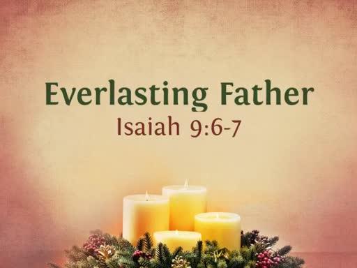 Everlasting Father - December 17, 2017