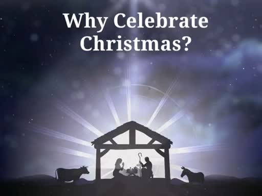 Why Celebrate Christmas?