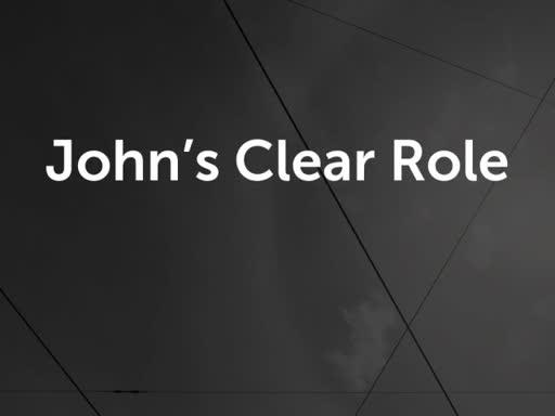 John's Clear Role