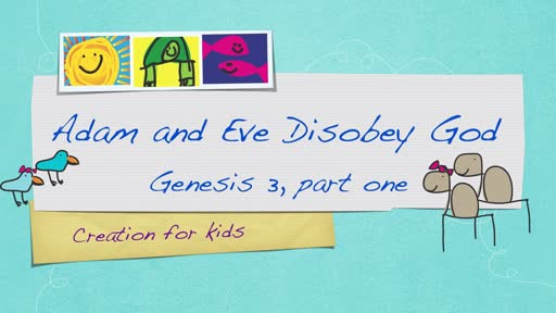 Adam and Eve Disobey God - Genesis 3, part 1