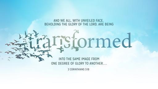 Be Ye Transformed - Faithlife Sermons