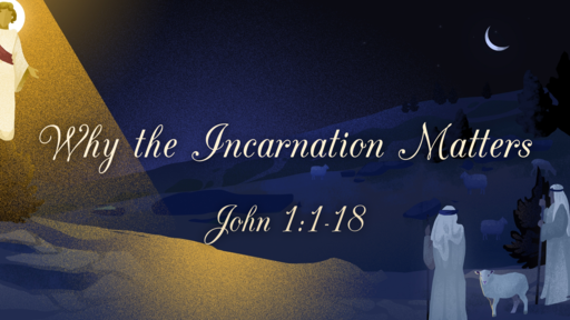 Why the Incarnation Matters