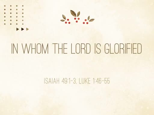 In Whom is the Lord Glorified