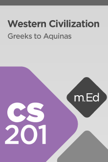 CS201 Western Civilization: Greeks to Aquinas (Course Overview)