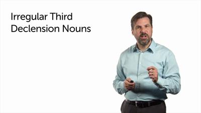 Irregular Third Declension Nouns