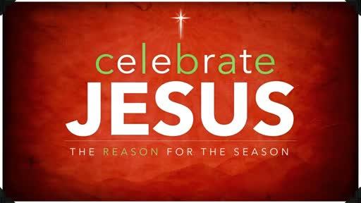 Celebrate Jesus - Pt. 3