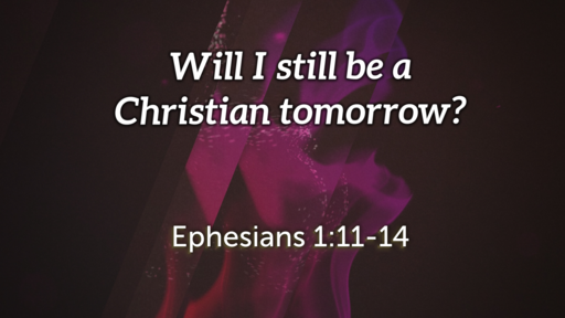 Will I Still Be a Christian Tomorrow?