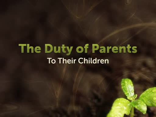 Duty of Parents to Their Children