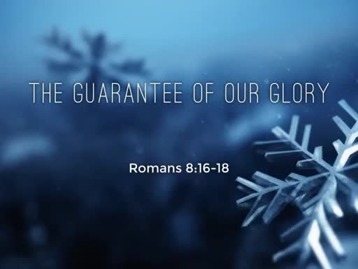 The Guarantee of our Glory