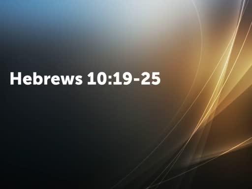 Hebrews 10:19-25