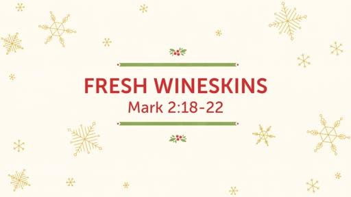 Fresh Wineskins