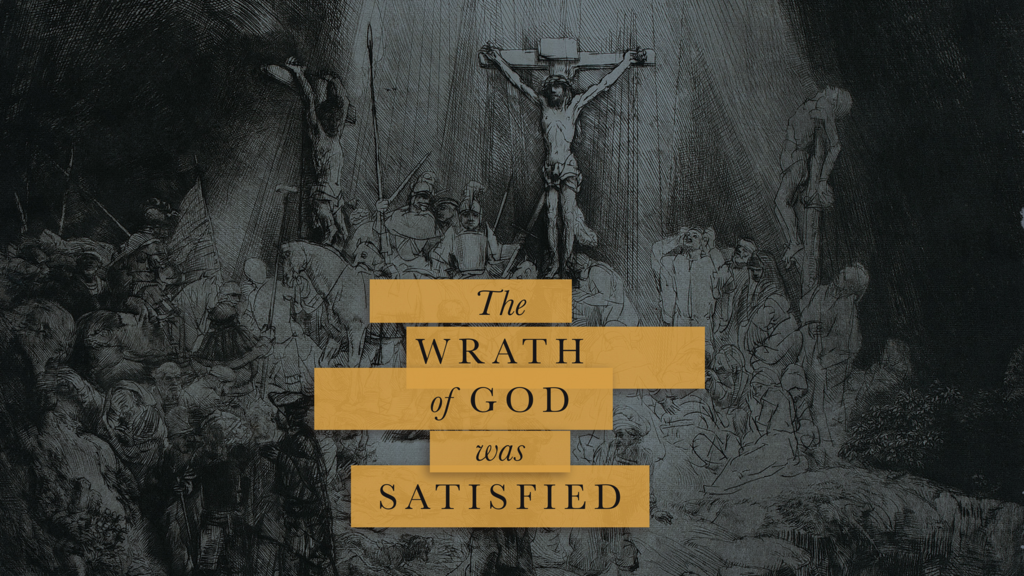 The Wrath of God Was Satisfied large preview