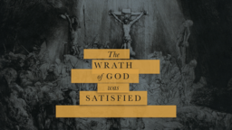 The Wrath of God Was Satisfied subheader 16x9 PowerPoint Photoshop image