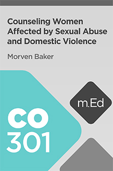 Mobile Ed: CO301 Counseling Women Affected by Sexual Abuse and Domestic Violence (5 hour course)