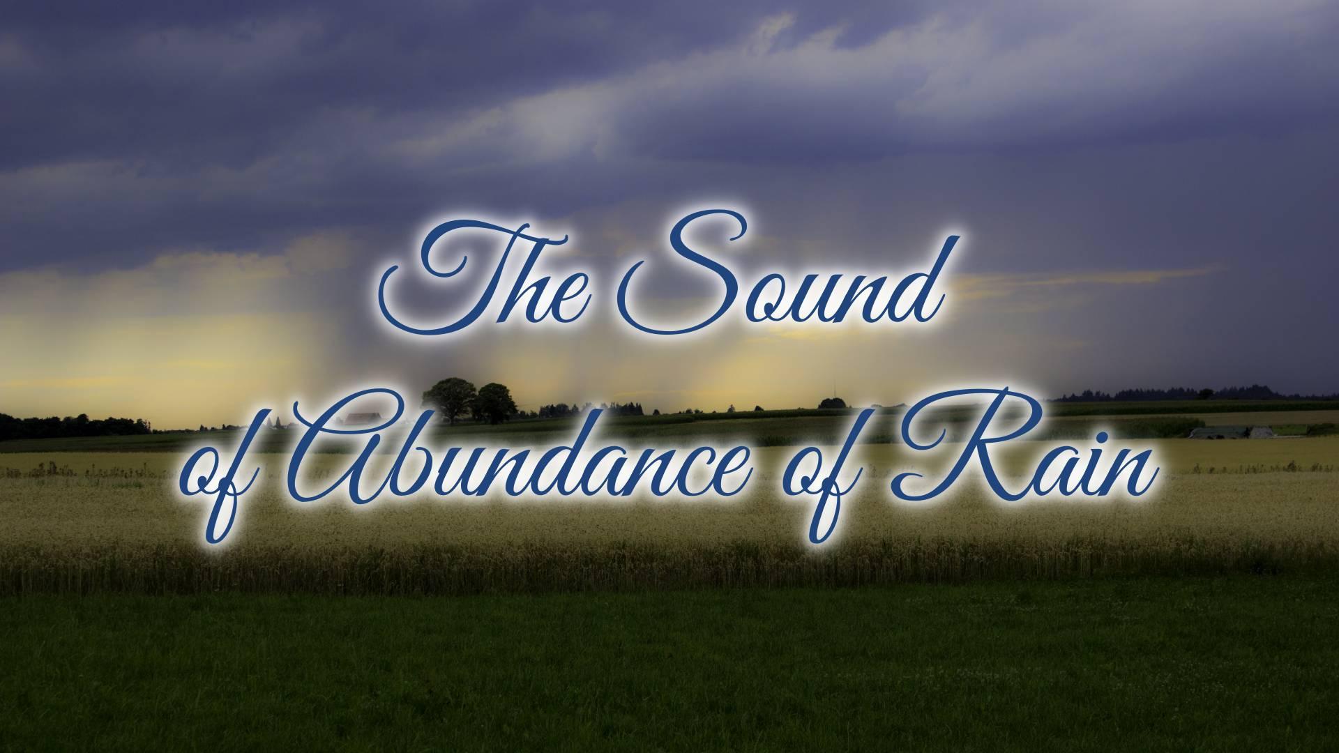 The Sound of Abundance of Rain - Faithlife Sermons