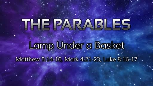 Parables: Lamp Under a Basket