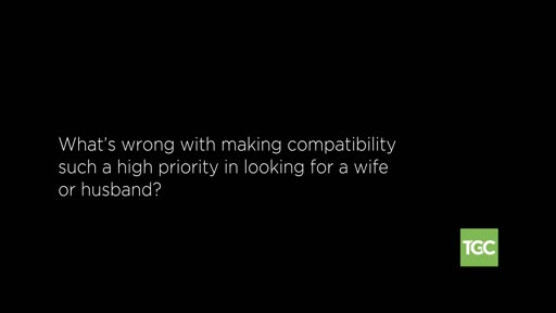 Matt Chandler on When Compatibility Matters in a Relationship