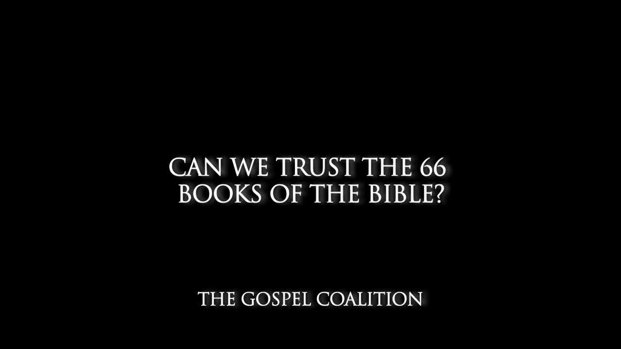 John Piper - Can We Trust The 66 Books Of The Bible
